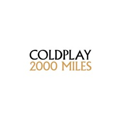 2000 Miles by Coldplay