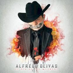 Alfredo Olivas - A estas horas