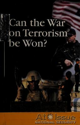 Cover of: Can the War on Terrorism be won? | David Haugen and Susan Musser, book editors.