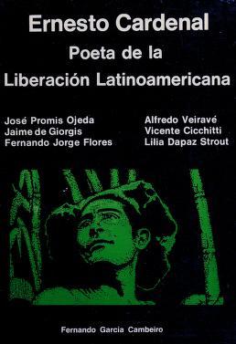 Cover of: Ernesto Cardenal, poeta de la liberación latinoamericana | José Promis Ojeda ... [et al.] ; introd. de Elisa Calabrese.