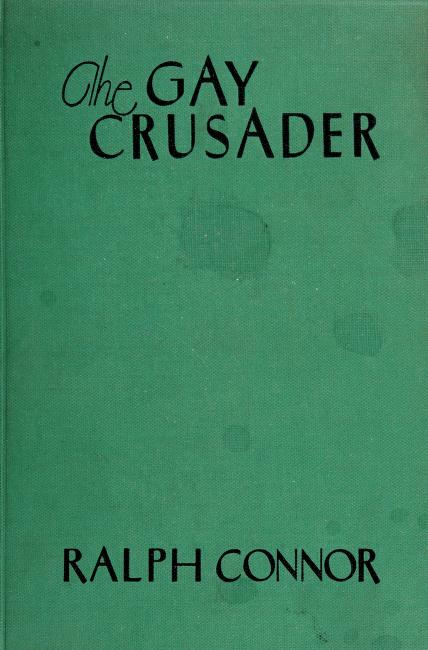 The gay crusader by Ralph Connor