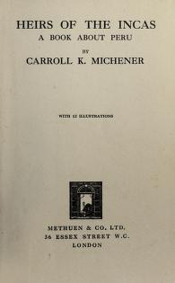 Cover of: Heirs of the Incas | Carroll Kinsey Michener