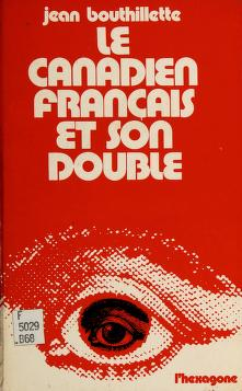 Cover of: Le Canadien français et son double | Jean Bouthillette