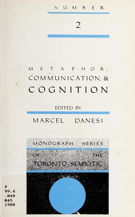 Metaphor, communication & cognition by edited by Marcel Danesi.