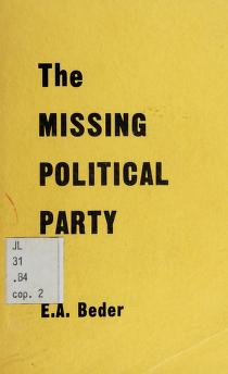 Cover of: The missing political party | E. A. Beder