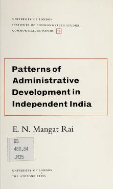 Cover of: Patterns of administrative development in independent India | E. N. Mangat Rai