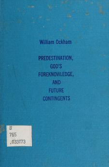 Cover of: Predestination, God's foreknowledge, and future contingents | William of Ockham