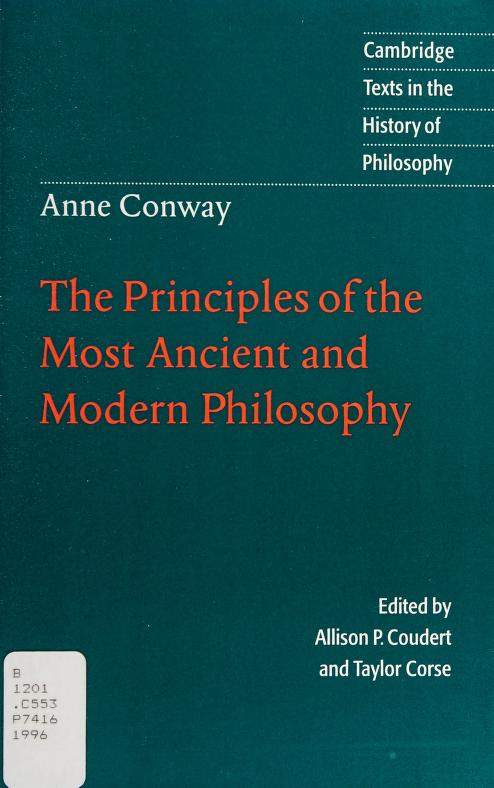 The principles of the most ancient and modern philosophy by Anne Conway