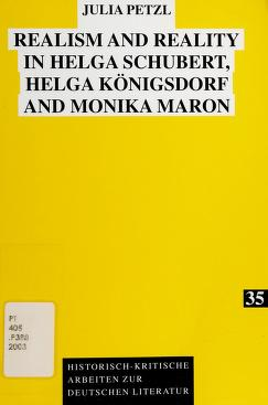 Cover of: Realism and reality in Helga Schubert, Helga Königsdorf and Monika Maron | Julia Petzl