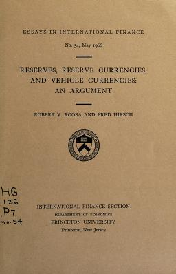 Cover of: Reserves, reserve currencies, and vehicle currencies   Robert V. Roosa