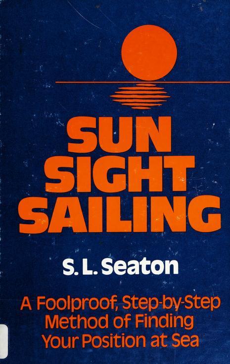 Sun sight sailing by S. L. Seaton