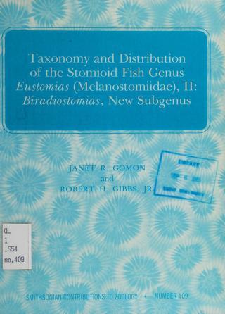 Cover of: Taxonomy and distribution of the stomioid fish genus Eustomias (Melanostomiidae), II | Janet R. Gomon