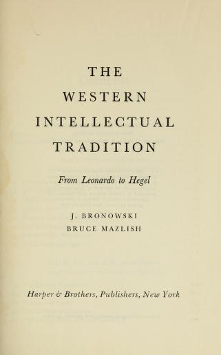 The Western intellectual tradition, from Leonardo to Hegel by Bronowski, Jacob